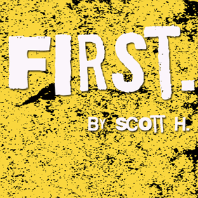 First: A graphic novel by Scott H.